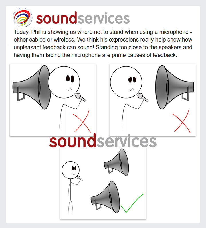 Today, Phil is showing us where not to stand when using a microphone - either cabled or wireless. We think his expressions really help show how unpleasant feedback can sound! Standing too close to the speakers and having them facing the microphone are prime causes of feedback.